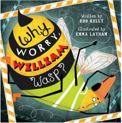 Why Worry William Wasp